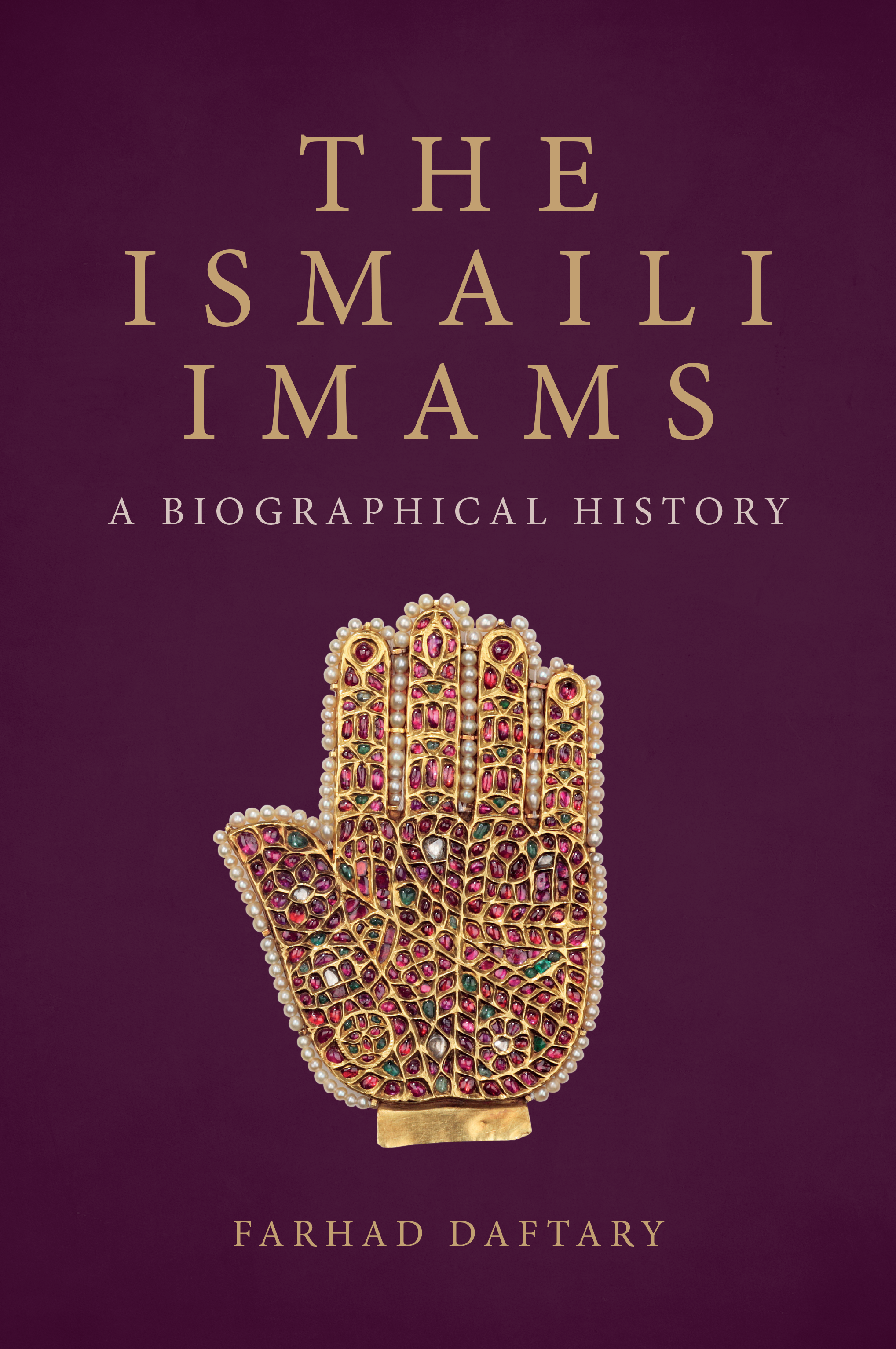 The Ismaili Imams: A Biographical History by Farhad Daftary