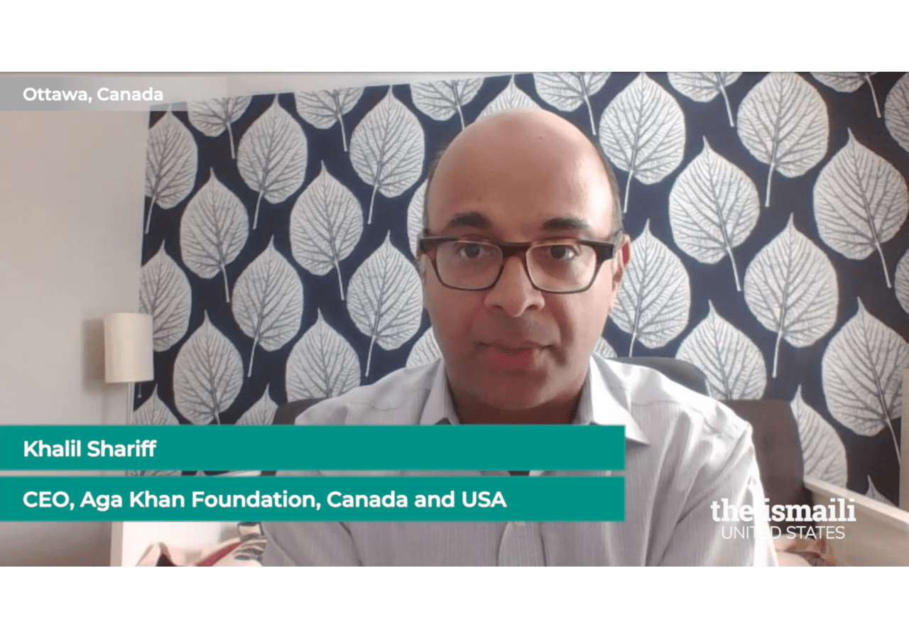 Khalil Shariff, CEO of Aga Foundation, Canada and USA, speaks to viewers about the need to reach across borders as one unified humanity, in order to achieve meaningful humanitarian change, particularly in the face of the Covid-19 pandemic.