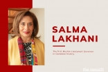 Salma Lakhani from Edmonton will be the first Muslim Lieutenant Governor in Canadian history.