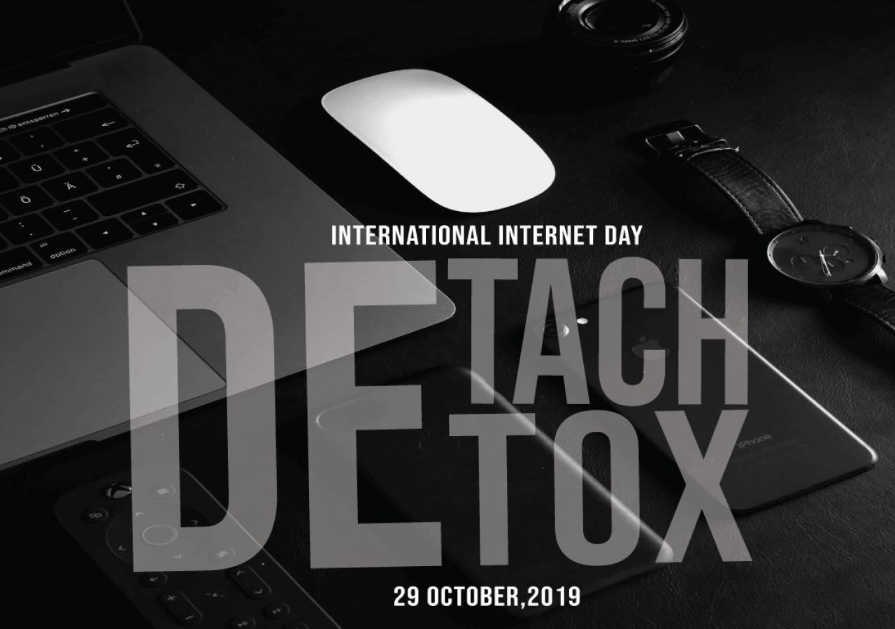 Digital Detoxification - International Internet Day - 2019