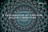 A Kaleidoscope of Evolving Multiple Identities